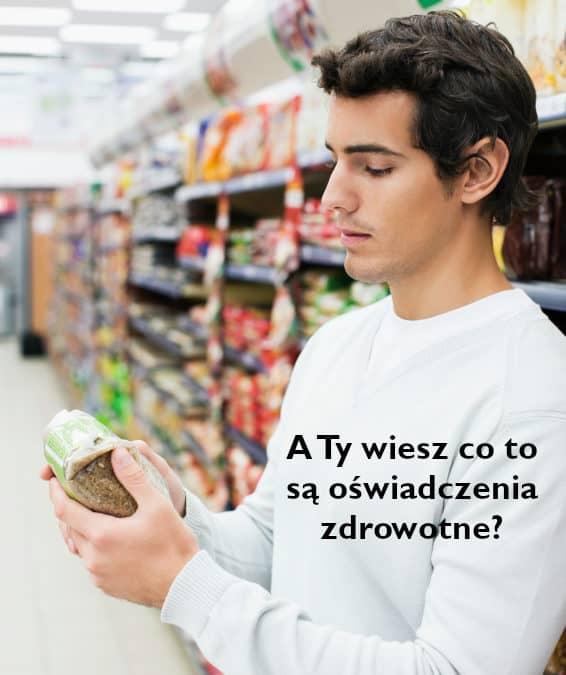 Oświadczenie zdrowotne ma wpływ na wybór produktów spożywczych!