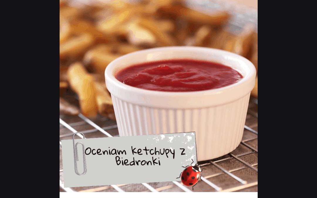 Oceniam ketchupy z Biedronki